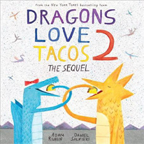 Dragons Love Tacos: The Sequel Hardcover Picture Book