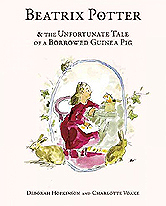 Beatrix Potter and the Unfortunate Tale of a Borrowed Guinea Pig Hardcover Picture Book.