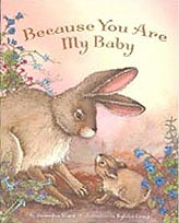 Because You Are My Baby Hardcover Picture Book