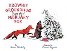 Brownie Groundhog and the February Fox Hardcover Picture Book