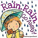 Rain Rain Go Away! Board Book