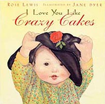 I Love You Like Crazy Cakes Hardcover Picture Book