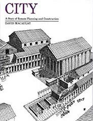 City, A Story of Roman Planning and Construction Illustrated Hardcover Book