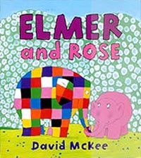 Elmer and Rose Hardcover Picture Book