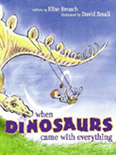 When Dinosaurs Came With Everything Hardcover Picture Book