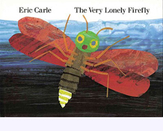 The Very Lonely Firefly Hardcover Picture Book