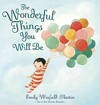 The Wonderful Things You Will Be Hardcover Picture Book