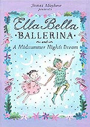 Ella Bella Ballerina - A Midsummer Night's Dream  Hardcover Picture Book