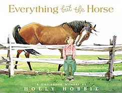 Everything but the Horse Hardcover Picture Book