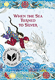 When the Sea Turned to Silver Hardcover Chapter Book
