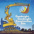 Goodnight Construction Site Board Book