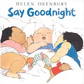 Helen Oxenbury's Say Goodnight Board Book