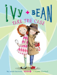 Ivy + Bean Take the Case Hardcover Illustrated Chapter Book.