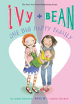 Ivy + Bean One Big Happy Family Hardcover Illustrated Chapter Book