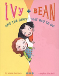 Ivy and Bean and the Ghost That Had to Go Hardcover Illustrated Chapter Book