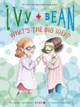 Ivy and Bean What's the Big Idea? Hardcover Illustrated Chapter Book