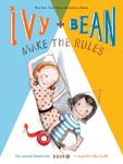 Ivy + Bean Make the Rules Hardcover Illustrated Chapter Book