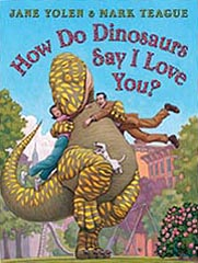 How Do Dinosaurs Say I Love You? Hardcover Picture Book