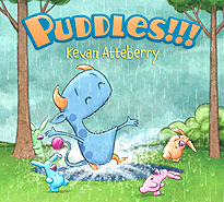 Puddles!!! Hardcover Picture Book By Kevan Atteberry