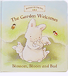 The Garden Welcomes Blossom, Bloom and Bud Board Book