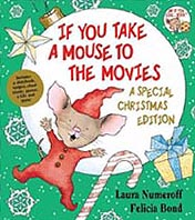 If You Take A Mouse To The Movies Special Christmas Edition Hardcover Picture Book