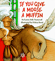 If You Give A Moose A Muffin Hardcover Picture Book