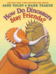 How Do Dinosaurs Stay Friends Hardcover Picture Book
