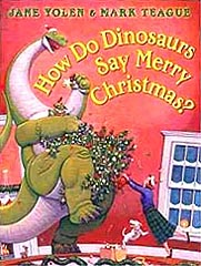 How Do Dinosaurs Say Merry Christmas? Hardcover Picture Book