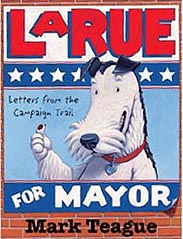 LaRue for Mayor Hardcover Picture Book