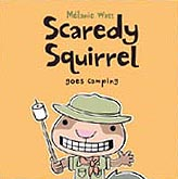 Scaredy Squirrel Goes Camping Hardcover Picture Book