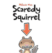 Scaredy Squirrel Hardcover Picture Book