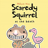Scaredy Squirrel at the Beach Hardcover Picture Book