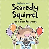 Scaredy Squirrel Has a Birthday Party Hardcover Picture Book