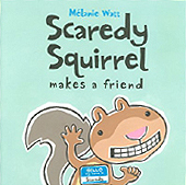 Scaredy Squirrel Makes a Friend Hardcover Picture Book.