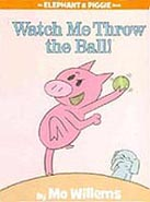 Watch Me Throw the Ball! Hardcover Picture Book