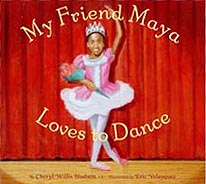 My Friend Maya Loves to Dance Hardcover Picture Book
