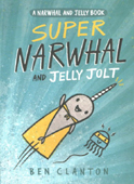 Super Narwhal and Jelly Jolt Graphic Novel