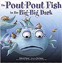Pout-Pout Fish in the Big-Big Dark Hardcover Picture Book