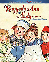 Raggedy Ann & Andy: A Read-Aloud Treasury Hardcover Illustrated Chapter Book