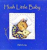 Hush Little Baby Hardcover Picture Book