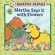 Martha Says It With Flowers Hardcover Picture Book