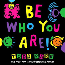 Be Who You Are! Hardcover Picture Storybook