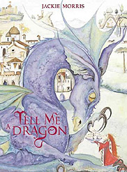Tell Me a Dragon Hardcover Picture Storybook